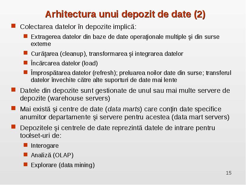 Definiţii: Business Intelligence, Data Warehouse, olap arhitectura unui depozit de date